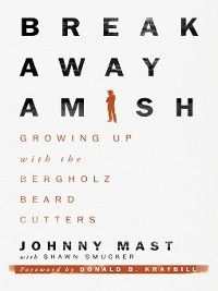 Breakaway Amish, Shawn Smucker, Johnny Mast