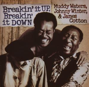 Breakin' It Up,Breakin' It Down, Muddy Waters, Johnny Winter, James Cotton