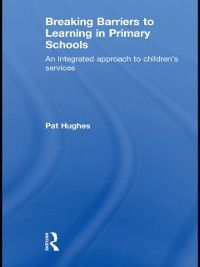 Breaking Barriers to Learning in Primary Schools, Pat Hughes