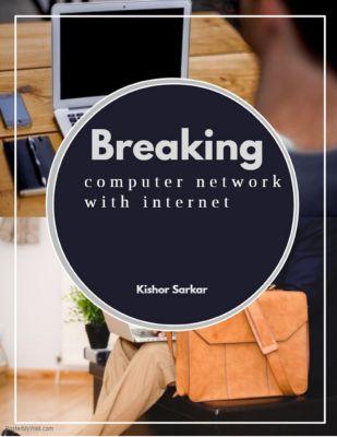 Breaking Computer Network with Internet, Kishor Sarkar X