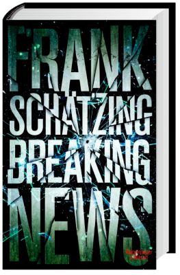 Breaking News, Frank Schätzing