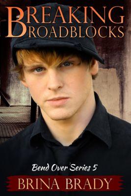 Breaking Roadblocks (Bend Over Series #4), Brina Brady