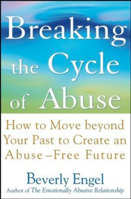 Breaking the Cycle of Abuse, Beverly Engel