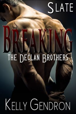 Breaking the Declan Brothers: SLATE (Breaking the Declan Brothers, #2), Kelly Gendron