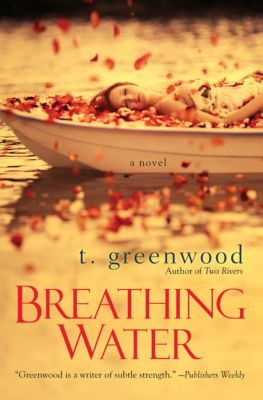 Breathing Water, T. Greenwood
