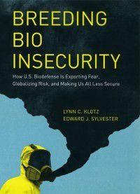 Breeding Bio Insecurity, Edward J. Sylvester, Lynn C. Klotz