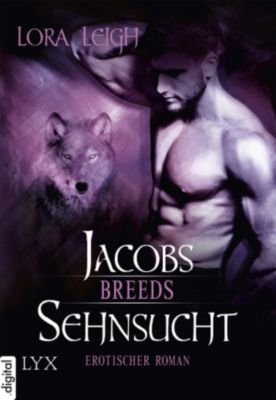 Breeds Band 9: Jacobs Sehnsucht, Lora Leigh