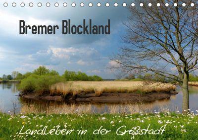 Bremer Blockland - Landleben in der Grossstadt (Tischkalender 2019 DIN A5 quer), Lucy M. Laube