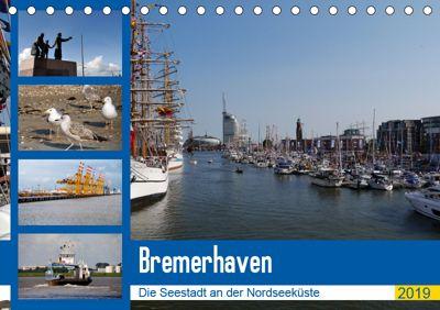 Bremerhaven. Die Seestadt an der Nordseeküste (Tischkalender 2019 DIN A5 quer), Frank Gayde