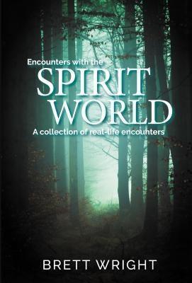Brett Wright: Encounters with the Spirit World, Brett Wright
