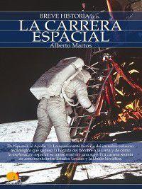 Breve Historia: Breve Historia de la carrera espacial, Alberto Martos Rubio