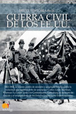 Breve Historia: Breve historia de la guerra civil de los Estados Unidos, Montserrat Huguet