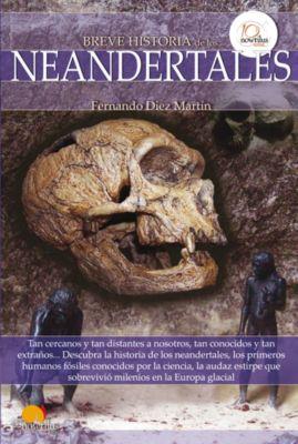 Breve historia: Breve historia de los neandertales, Fernando Diez Martín