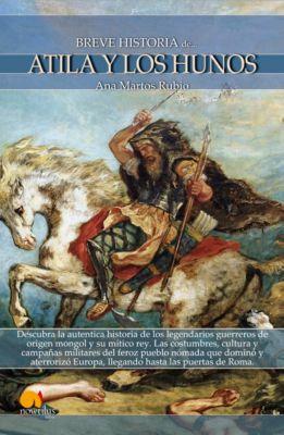 Breve historia de Atila y los hunos, Ana Martos Rubio