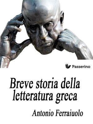 Breve storia della letteratura greca, Antonio Ferraiuolo