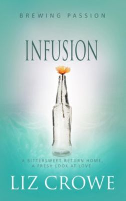 Brewing Passion: Infusion, Liz Crowe