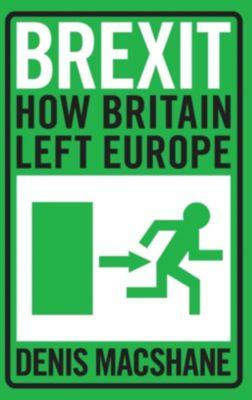 Brexit: How Britain Left Europe, Denis MacShane