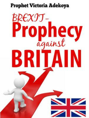 BREXIT -  Prophecy Against Britain, Prophet Victoria Adekoya