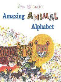 Brian Wildsmith's Amazing Animal Alphabet, Brian Wildsmith