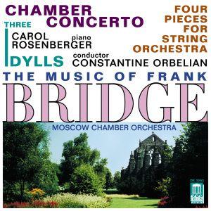 Bridge:Kammerkonzert/+, Rosenberger, Orbelian, Moscow Chamber
