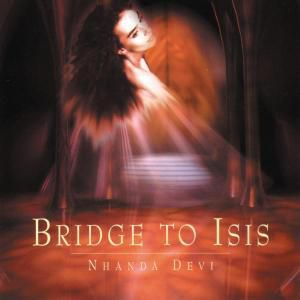 Bridge To Isis, Nhanda Devi