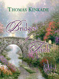 Bridges of Faith, Thomas Kinkade