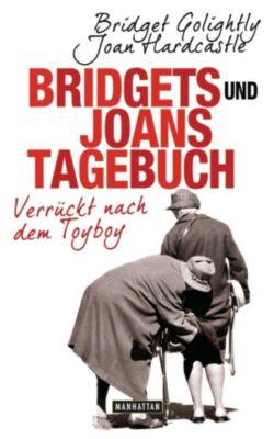 Bridgets und Joans Tagebuch. Verrückt nach dem Toyboy, Bridget Golightly, Joan Hardcastle