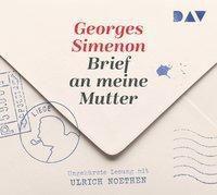 Brief an meine Mutter, 2 Audio-CDs, Georges Simenon