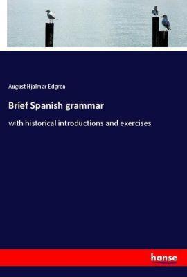 Brief Spanish grammar, August Hjalmar Edgren
