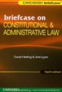 Briefacse Series: Briefcase on Constitutional & Administrative Law, David Herling