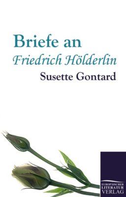 Briefe an Friedrich Hölderlin - Susette Gontard |