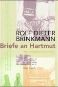 Briefe an Hartmut, Rolf Dieter Brinkmann