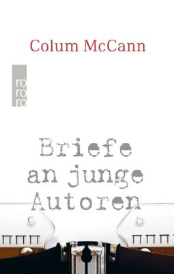 Briefe an junge Autoren, Colum Mccann
