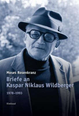 Briefe an Kaspar Niklaus Wildberger - Moses Rosenkranz |