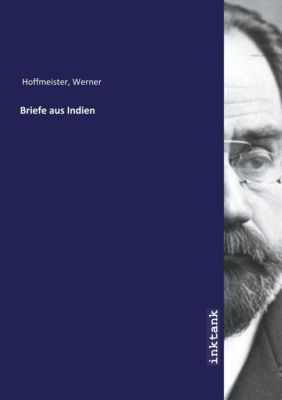 Briefe aus Indien - Werner Hoffmeister |