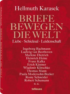 Briefe bewegen die Welt: Bd.2 Liebe - Schicksal - Leidenschaft, Hellmuth Karasek