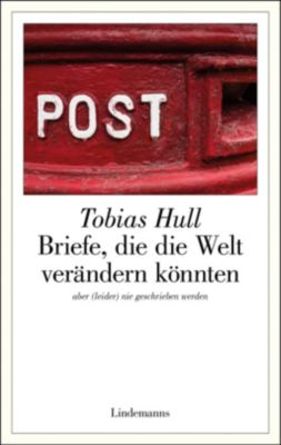 Briefe, die die Welt verändern könnten - Tobias Hull |