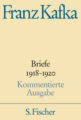 Briefe, Kommentierte Ausgabe: Bd.4 1918-1920, Franz Kafka