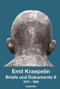 Briefe und Dokumente - Emil Kraepelin |