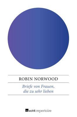 Briefe von Frauen, die zu sehr lieben, Robin Norwood