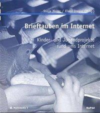 Brieftauben im Internet, Sonja Moser, Klaus Dreyer