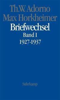 Briefwechsel 1927-1969, Theodor W. Adorno, Max Horkheimer