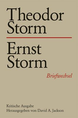Briefwechsel: Bd.17 Theodor Storm - Ernst Storm