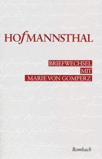 Briefwechsel mit Marie von Gomperz 1892-1916, Hugo von Hofmannsthal, Marie von Gomperz