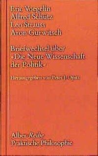 Briefwechsel über 'Die Neue Wissenschaft der Politik', Eric Voegelin, Alfred Schütz, Leo Strauss, Aron Gurwitsch