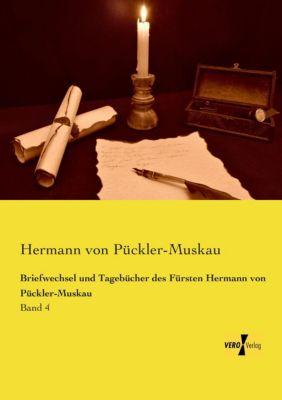 Briefwechsel und Tagebücher des Fürsten Hermann von Pückler-Muskau - Hermann Fürst von Pückler-Muskau |