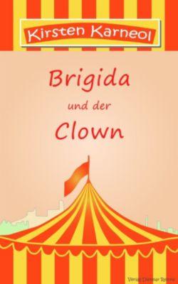 Brigida und der Clown oder die Notwendigkeit der Liebe, Kirsten Karneol