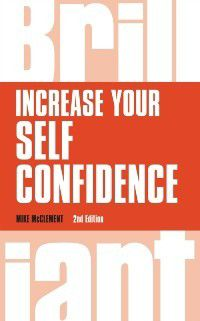 Brilliant Business: Increase your self confidence, Mike McClement