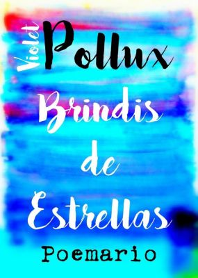 Brindis de estrellas, Violet Pollux