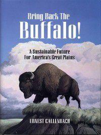Bring Back the Buffalo!, Ernest Callenbach